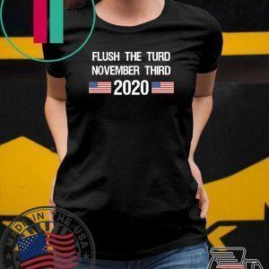 Flush The Turd November Third 2020 Tee Shirt