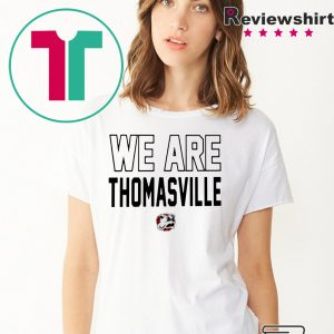 We Are Thomasville 2020 T-Shirt