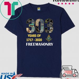 303 Years Of Freemasonry 1717 2020 Tee Shirts