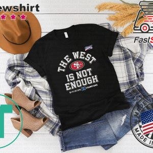 49ers The West Is Not Enough Tee Shirts