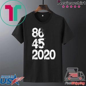 86 45 2020 Anti Trump Tee Shirt