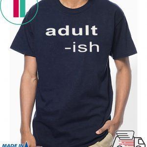 Adult-ish Shirt Funny T-Shirt