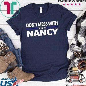 Anti Trump Don't Mess with Nancy Pelosi Sweatshirt
