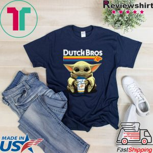 Baby Yoda Hug Dutch Bros Coffee Tee Shirts