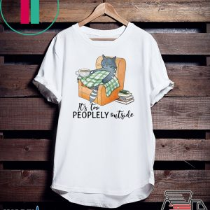 Cat lazy it's too peoplely outside Tee Shirt