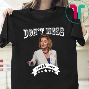 Don't Mess With Nancy Pelosi Sweater