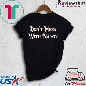 Don't Mess With Nancy Shirt Female Empowerment Mama Pelosi Sweatshirt