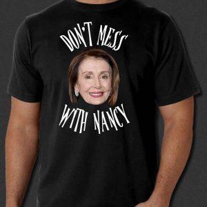 Don't Mess With Nancy Shirt Gift Image Picture Mama Pelosi Sweatshirt
