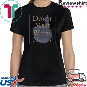 Don't Mess With Nancy Pelosi Mens T-Shirt