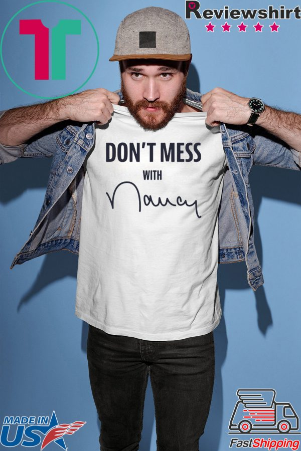 Don't Mess With Nancy Tee Shirts