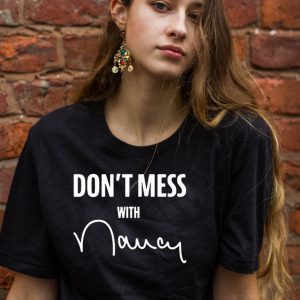 Dont mess with me Nancy Pelosi TShirt