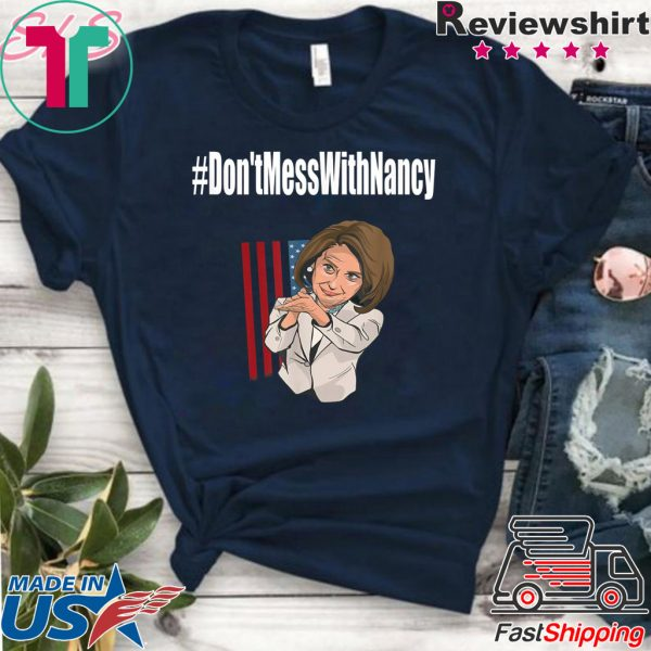 #Don'tMessWithNancy Hashtag Don't Mess With Nancy Sweatshirt