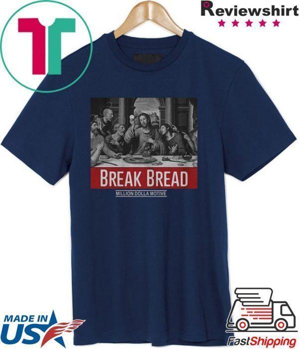 God Break Bread Million Dolla Motive Tee Shirt