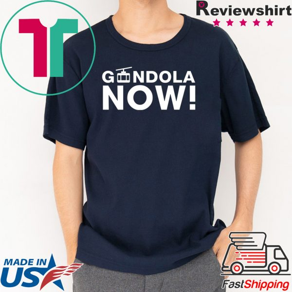 Gondola Now Tee Shirts