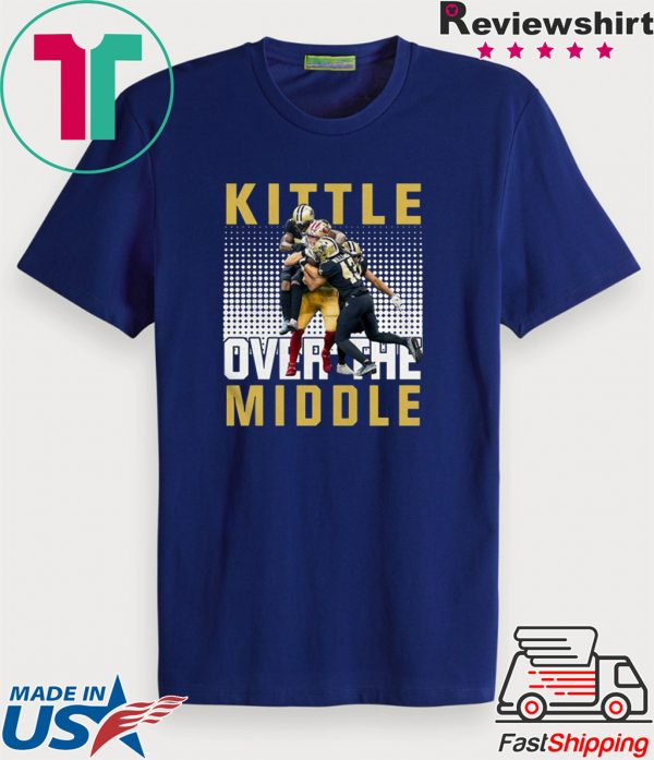 San Francisco 49ers vs New Orleans Saints Kittle Over The Middle Tee Shirts