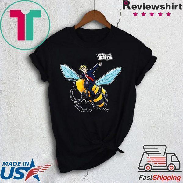 Save The Bees Shirt Trump Riding Bee Tee shirts