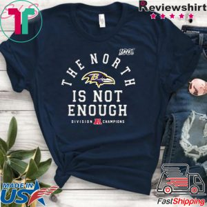 The North Is Not Enough original T-Shirt