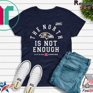 The North Is Not Enough Tee Shirt