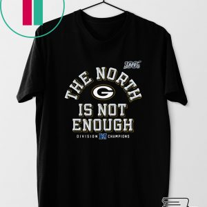 The North Is Not Enough Gift T-Shirt