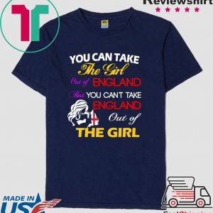 You can take the girl out of England but you can't take England out of the girl Tee Shirts