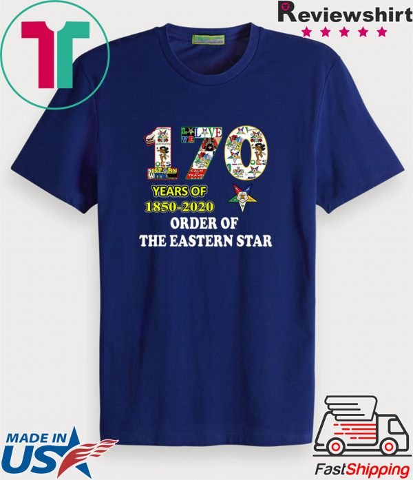 170 Years Of 1850 2020 Order Of The Eastern Star Tee Shirts