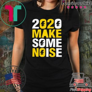 2020 make some noise New Years Tee Shirts