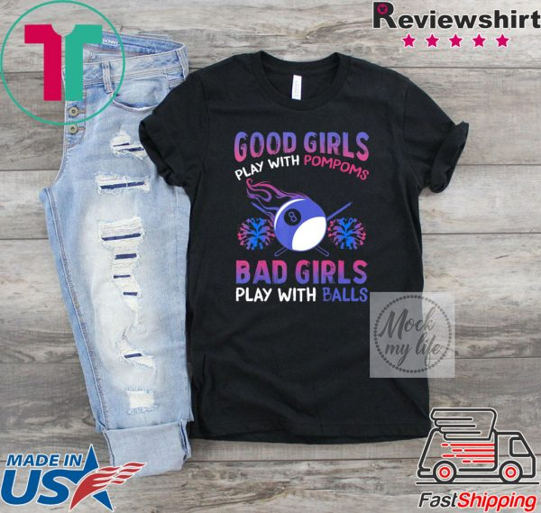 Good Girls Bad Girls Play With Pompoms Balls Player Billiards Shirt