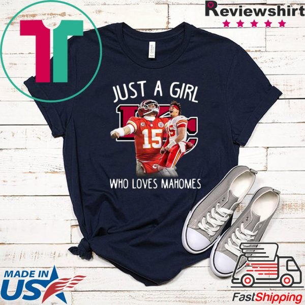 Kansas City Chiefs Just A Girl Who Loves Mahomes Tee Shirts