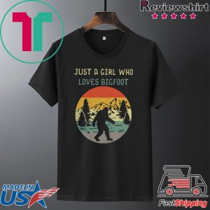 Official Just A Girl Who Loves Bigfoot Sasquatch Girl Tee Shirts