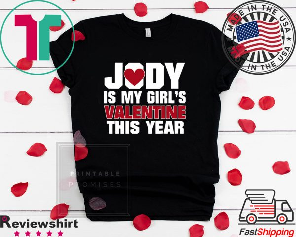 Yody Is My Girl's Valentine This Year Tee Shirts