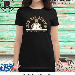 Zion Has Arrived New Orleans T-Shirt