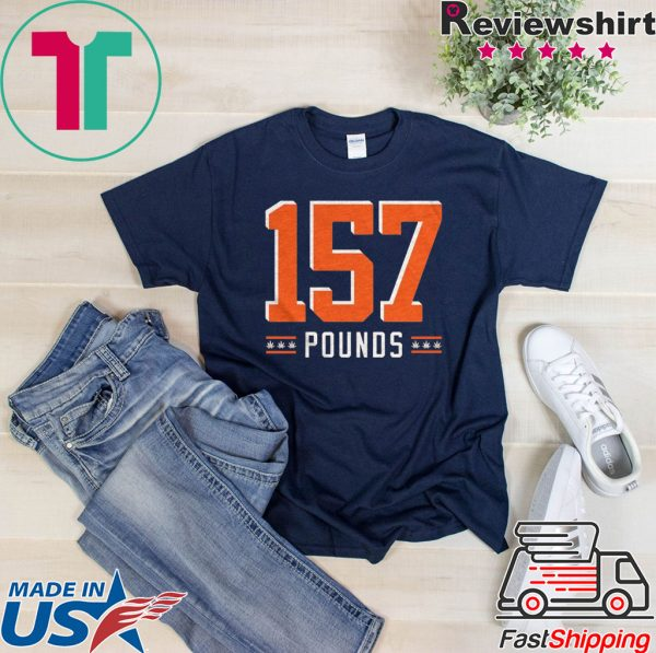 157 Pounds Tee Shirts