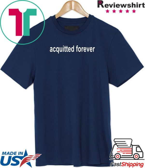Acquitted Forever Donald Trump Tee Shirts