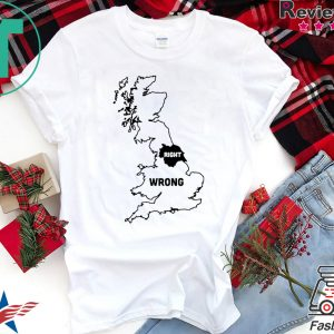 Yorkshire Right, Everywhere Else Wrong Tee Shirts