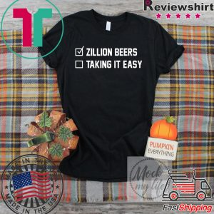 Zillion Beers Checklist Taking It Easy Tee Shirts