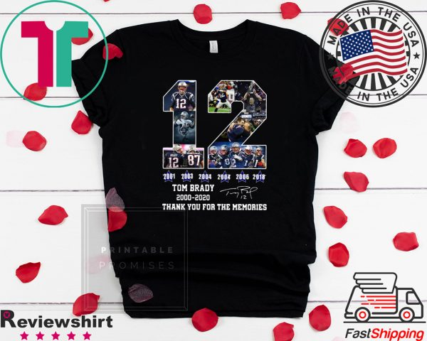 12 Tom Brady thanks for the memories signatures 2000 2020 Tee Shirts