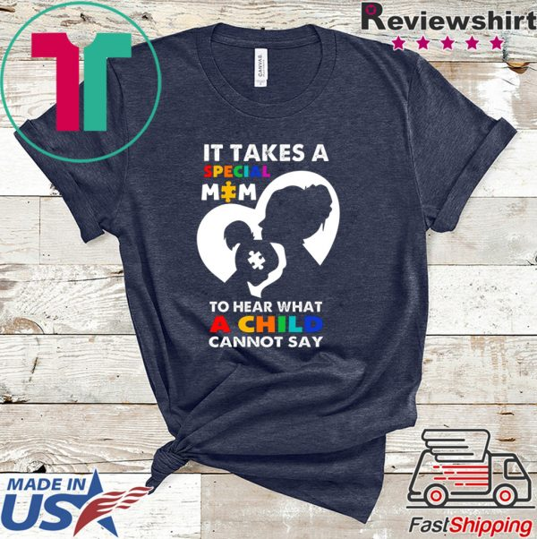 It Takes A Special Mom To Hear What A Child Cannot Say Official T-Shirt