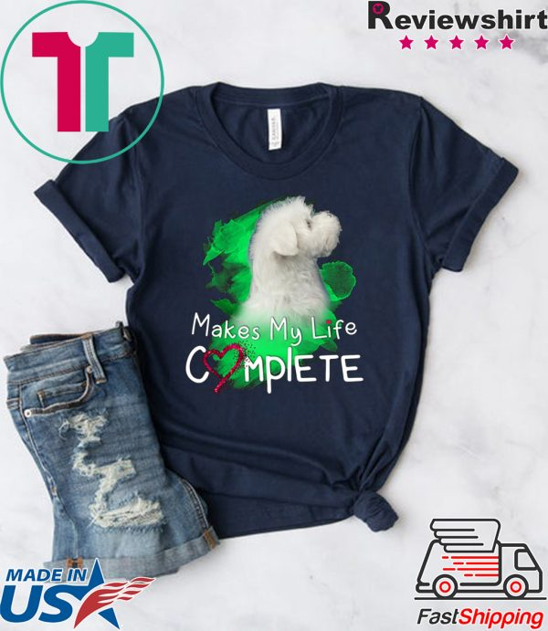 Makes My Life Complete Tee Shirts