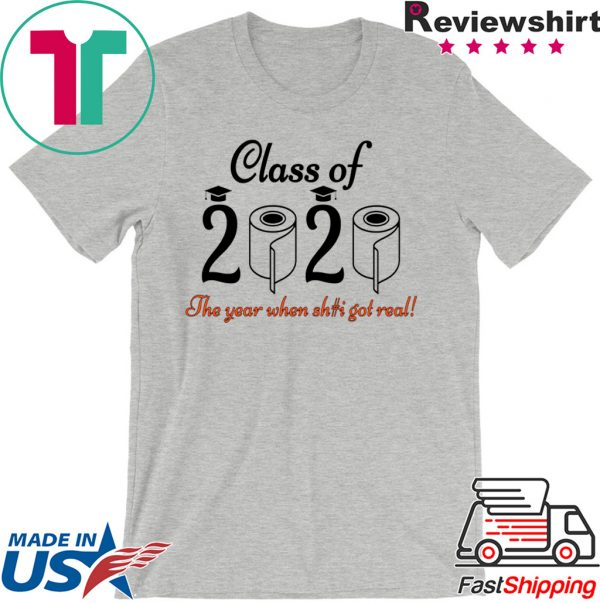 - Senior 2020 Shit Getting Real Shirt Class Of 2020 Graduation Senior Funny Quarantine Tee Shirts