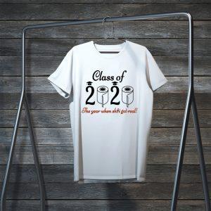 - Senior 2020 Shit Getting Real Shirt Class Of 2020 Graduation Senior Funny Quarantine Tee Shirts