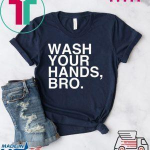 Wash Your Hands Bro Hand Washing Saves Lives Hygiene Tee Shirts