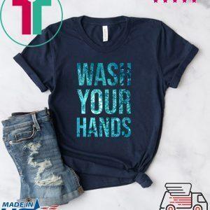 Wash Your Hands Coronavirus awareness Tee Shirts