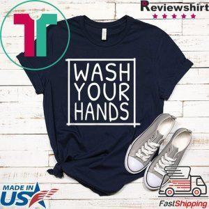 Wash Your Hands - Germaphobe and Germ Awareness Tee Shirt