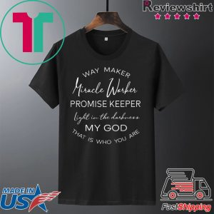 Waymaker Miracle Worker Promise Keeper Light Tee Shirts