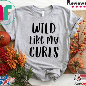 Wild Like My Curls Curly Haired Women's T-Shirt