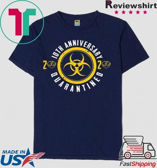 10th Anniversary 2020 Quarantined Happy Wedding Anniversary Tee Shirts