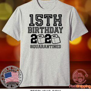 15th Birthday Shirt, Birthday Quarantine Shirt, The One Where I Was Quarantined 2020 Tee Shirts