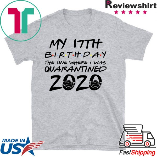 17th Birthday Shirt, Quarantine Shirt, The One Where I Was Quarantined 2020 Tee Shirt