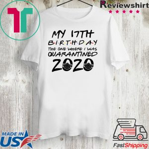 17th Birthday Shirt, Quarantine Shirt, The One Where I Was Quarantined 2020 Tee Shirt