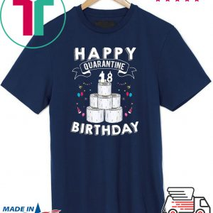 18th Birthday Gift Idea Born in 2002 Happy Quarantine Birthday 18 Years Old T Shirt Social Distancing Tee Shirts